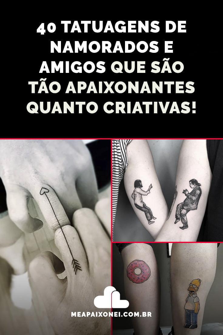 40 Tatuagens De Namorados E Amigos Que São Tão Apaixonantes
